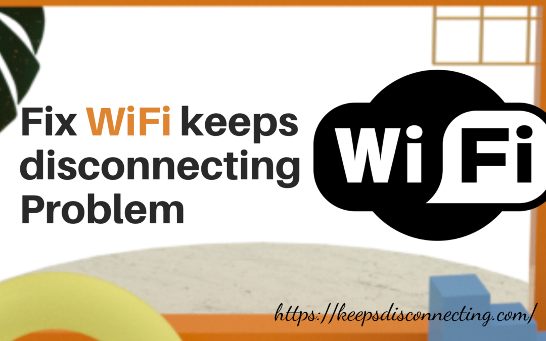 Fix WiFi keeps disconnecting Problem