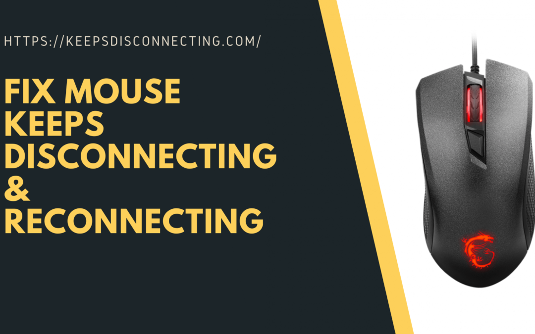Fix mouse keeps disconnecting & Reconnecting