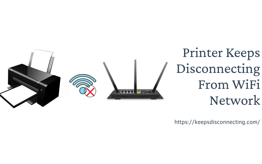 Printer Keeps Disconnecting From WiFi Network
